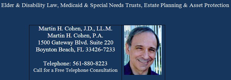 Martin H. Cohen Boynton Beach Florida Attorney, Elder Law, Elder Care, Estate Planning, Medicaid, near Delray Beach, Boca Raton, Wellington, West Palm Beach